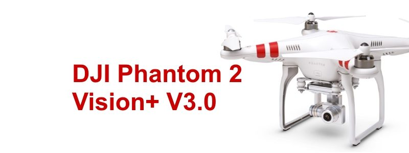DJI - Phantom 2 Vision+ V3.0 - Firmware Update - V3.12
